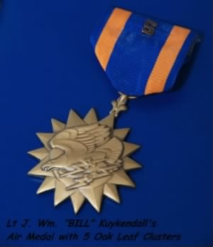 "Lt ""BILL"" Kuykendall recieved the Air Medal with 5 oak Leaf Clusters."