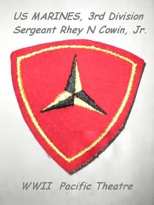 Sgt Rhey N Cowin was a 3rd Division MARINE, WWII.