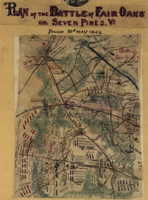 Plan of the Battle of Fair Oaks or Seven Pines, Va. Fought 31st May 1862. › Page 1 - Fold3.com