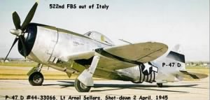 522nd FBS, Lt Arnol Sellars, Pilot of the P-47 D Thunderbolt /Italy