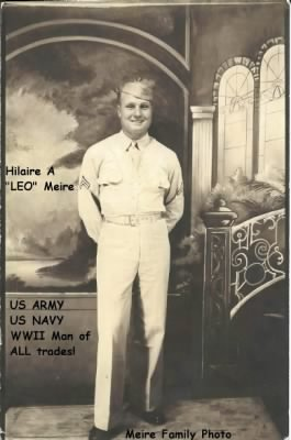 During Leo's ARMY Days, shown here, Sgt Hilaire LEO Meire (also served as NAVY! :) - Fold3.com